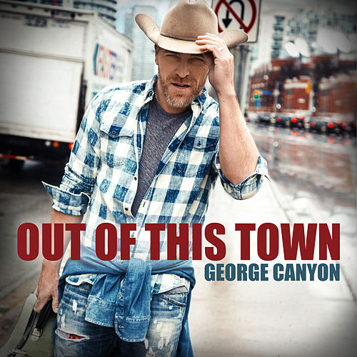 Out of This Town de George Canyon