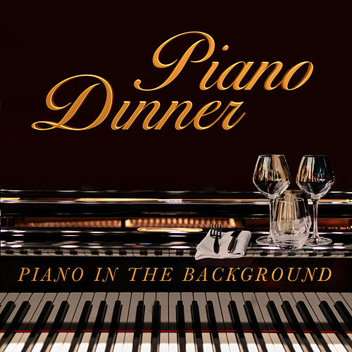 Piano Dinner: Piano in the Backround de Various Artists