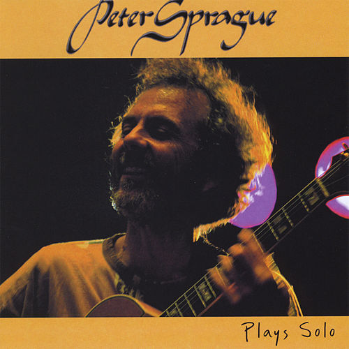 Peter Sprague Plays Solo by Peter Sprague