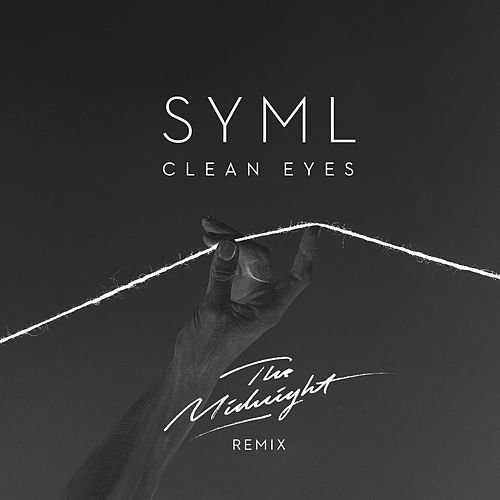 Clean Eyes (The Midnight Remix) by SYML