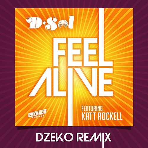 Feel Alive (feat. Katt Rockell) (Dzeko Remix) von D'sol
