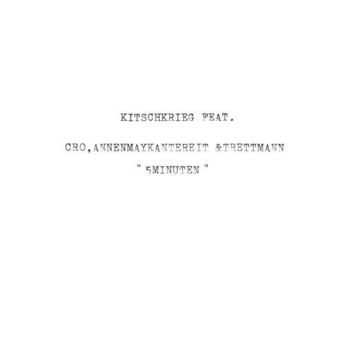 5 Minuten (feat. Cro, AnnenMayKantereit, Trettmann) by KitschKrieg