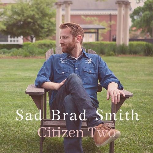 Citizen Two by Sad Brad Smith