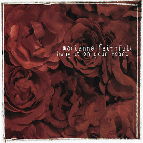 Hang It on Your Heart by Marianne Faithfull
