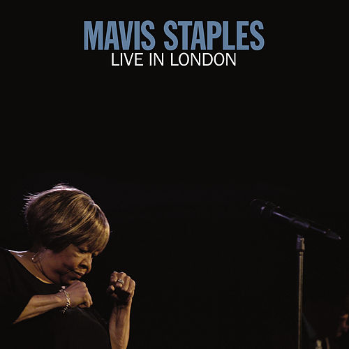 Live in London by Mavis Staples