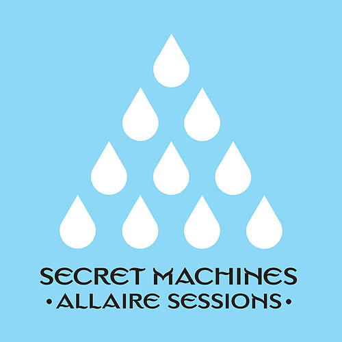 Allaire Sessions by Secret Machines