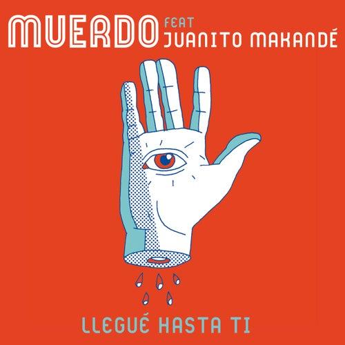 Llegué hasta ti (feat. Juanito Makandé) de Muerdo