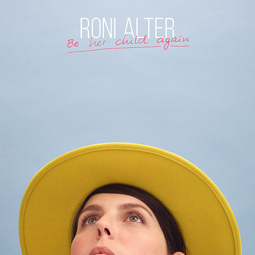Be Her Child Again de Roni Alter