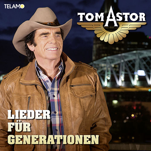 Lieder für Generationen de Tom Astor