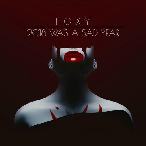 2018 Was A Sad Year de Polarfuchs