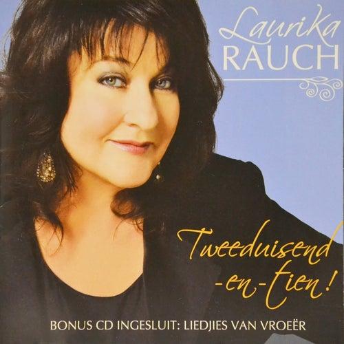 Tweeduisend-En-Tien! de Laurika Rauch