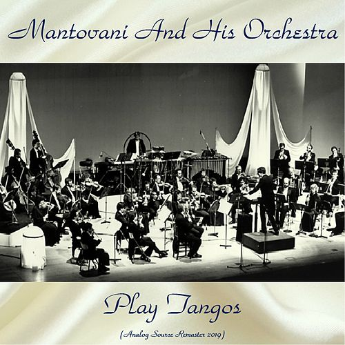 Play Tangos (Analog Source Remaster 2019) by Mantovani & His Orchestra