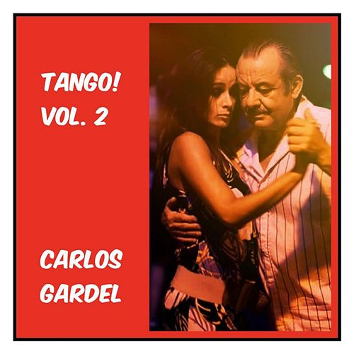 Tango! Vol. 2 by Carlos Gardel