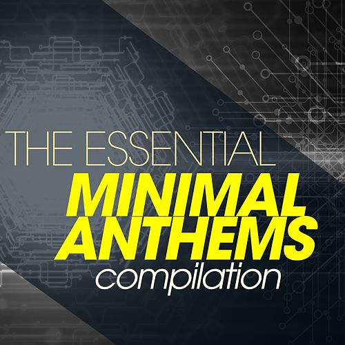 The Essential Minimal Anthems Compilation von Various Artists