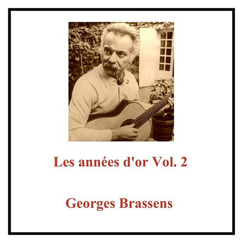 Les années d'or Vol. 2 (All Tracks Remastered) de Georges Brassens