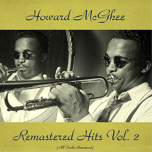 Remastered Hits Vol, 2 (All Tracks Remastered) von Howard Mcghee
