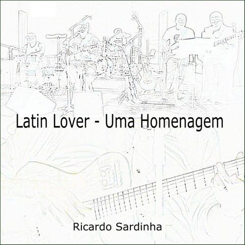 Latin Lover, uma Homenagem de Ricardo Sardinha