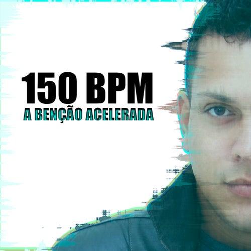 150 Bpm, A Benção Acelerada von DJ Pezão