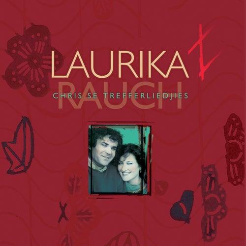 Chris Se Trefferliedjies de Laurika Rauch