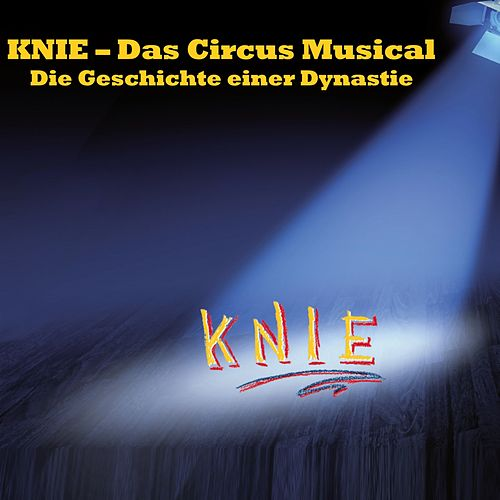 KNIE - Das Circus Musical (Highlights aus der Show) von Various Artists