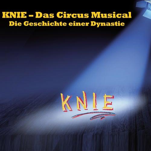 KNIE - Das Circus Musical (Highlights aus der Show) von Various Artists