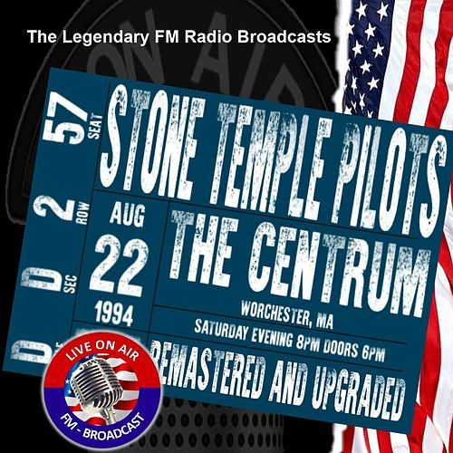Legendary FM Broadcasts - The Centrum,  Worchester MA 22nd August 1994 de Stone Temple Pilots