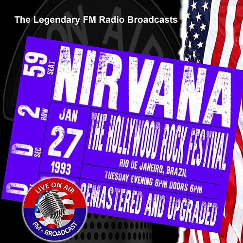 Legendary FM Broadcasts - The Hollywood Festival, Rio de Janeiro Brazil  27th January 1993 by Nirvana