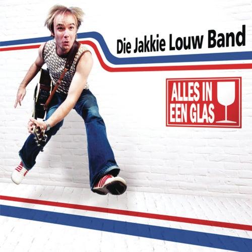 Alles In Een Glas by Jakkie Louw