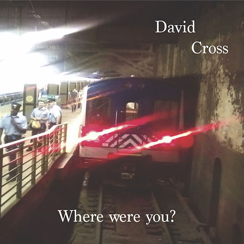 Where Were You? by David Cross