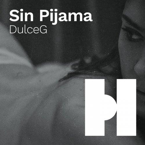 Sin Pijama de DulceG