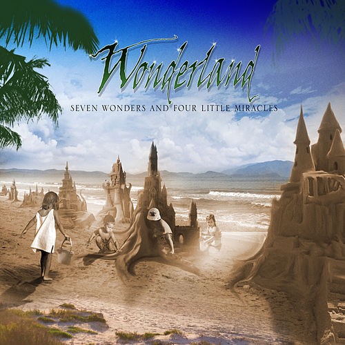 Seven Wonders and Four Little Miracles by wonderland