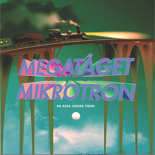 Megatåget Mikrotron von Per Egland