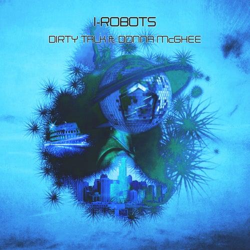 Dirty Talk (feat. Donna McGhee) de I-Robots