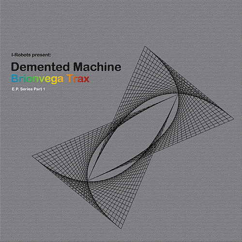 Brionvega Trax (I-Robots Present: Demented Machine) [E.P. Series Part 1] de Demented Machine