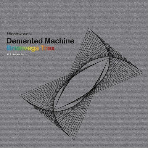 Brionvega Trax (I-Robots Present: Demented Machine) [E.P. Series Part 1] de Demented Machine