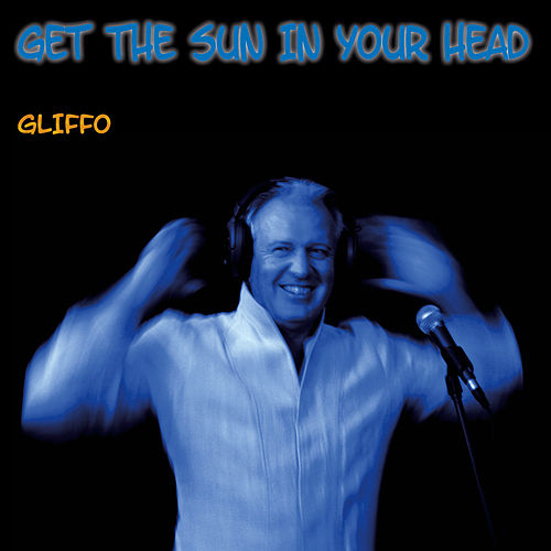 Get The Sun In Your Head by Gliffo