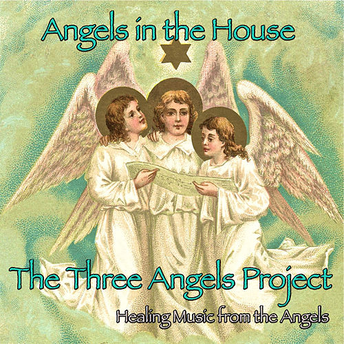 Angels in the House - Music from the Three Angels Project by Dogwood Daughter
