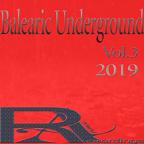 Balearic Underground 2019 ,Vol.3 by Various