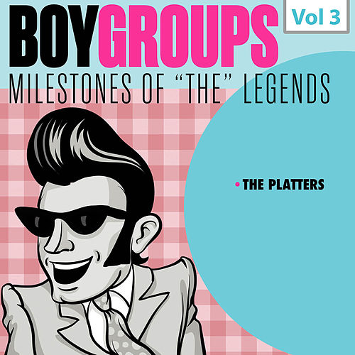 Milestones of 'The' Legends - Boy Groups, Vol. 3 de The Platters