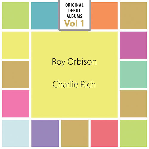 Original Debut Albums - Roy Orbison, Charlie Rich, Vol. 1 de Various Artists