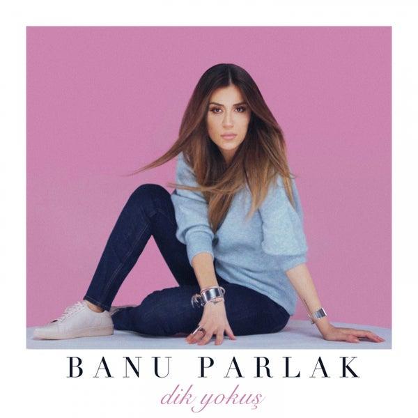 Dik Yokus By Banu Parlak