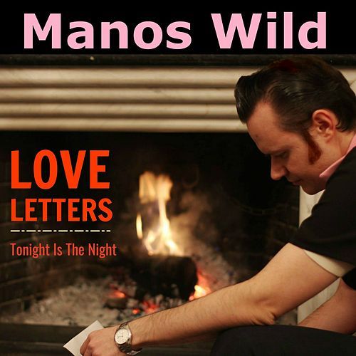 Love Letters / Tonight Is the Night by Manos Wild
