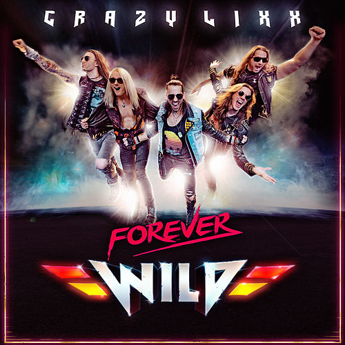 Forever Wild by Crazy Lixx