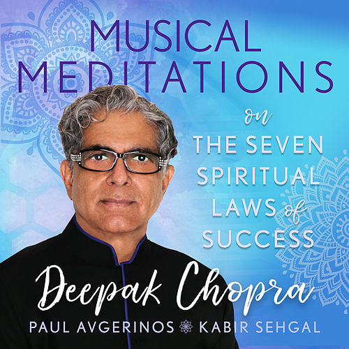 Musical Meditations on The Seven Spiritual Laws of Success by Deepak Chopra