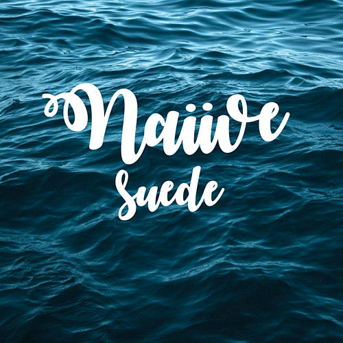 Naiive by Suede
