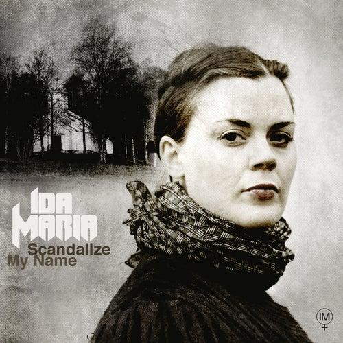 Scandalize My Name by Ida Maria