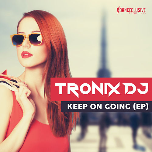 Keep on Going E.P. by Tronix DJ