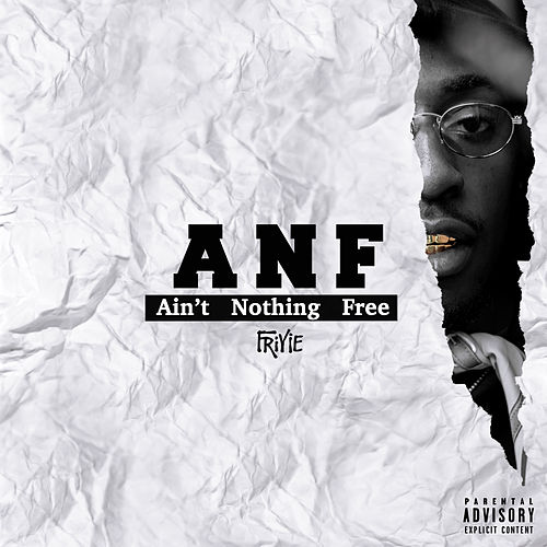 ANF: Ain't Nothing Free by Friyie