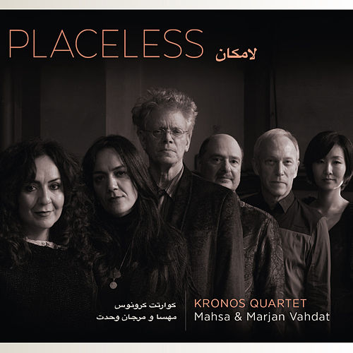 Placeless by Kronos Quartet