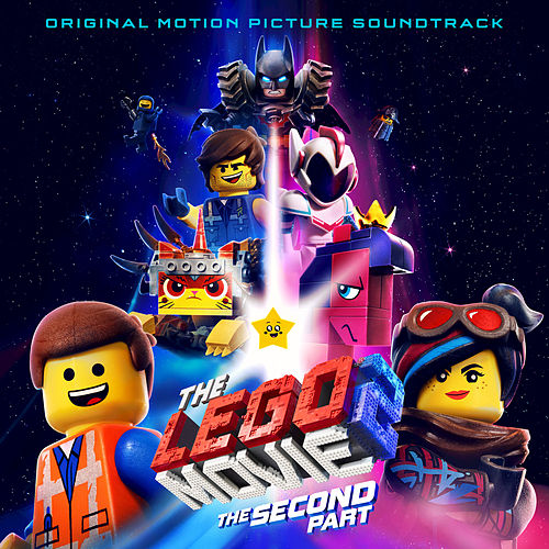 The LEGO® Movie 2: The Second Part (Original Motion Picture Soundtrack) by Various Artists